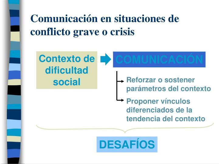 Comunicación en situaciones de conflicto grave o crisis