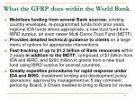 what the gfrp does within the world bank