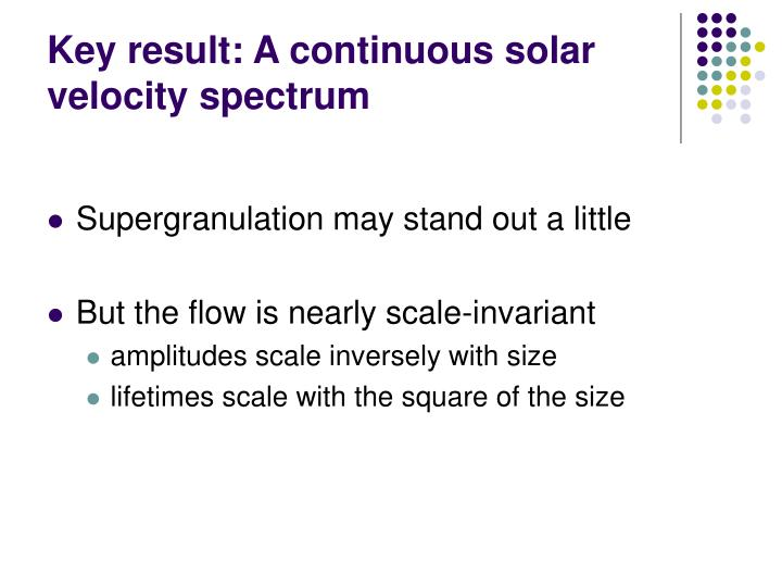 Key result: A continuous solar velocity spectrum