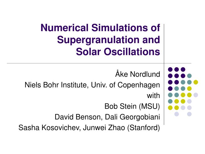 Numerical simulations of supergranulation and solar oscillations