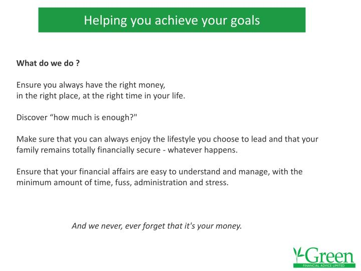 Helping you achieve your goals