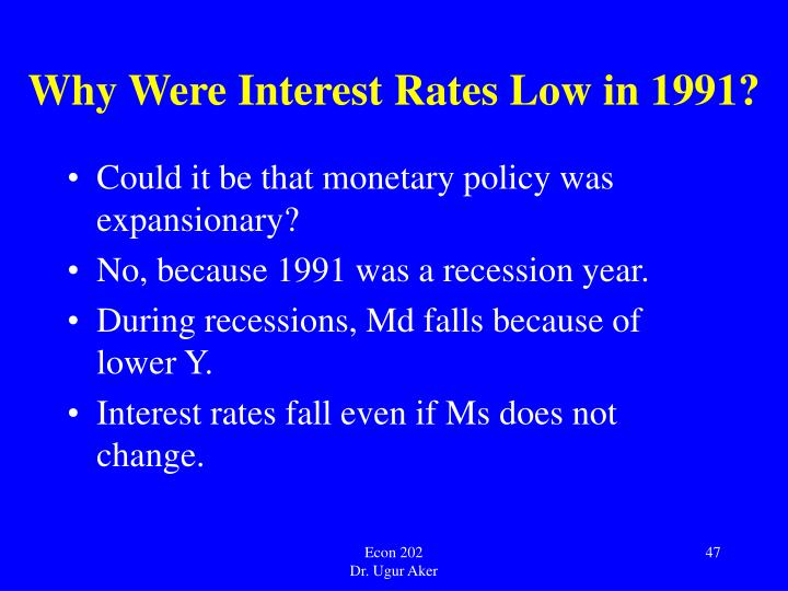 Why Were Interest Rates Low in 1991?