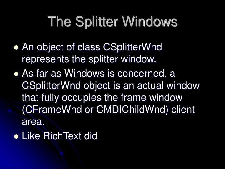 The Splitter Windows