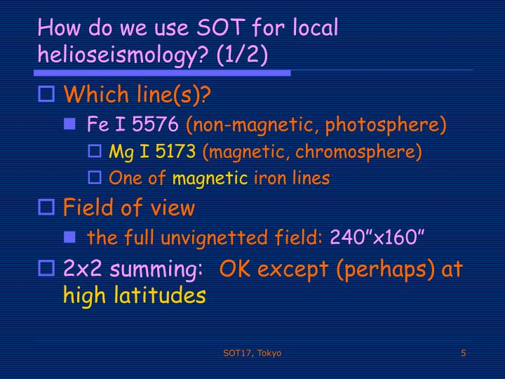 How do we use SOT for local helioseismology? (1/2)