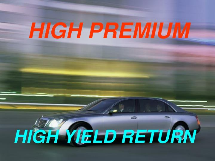 HIGH PREMIUM