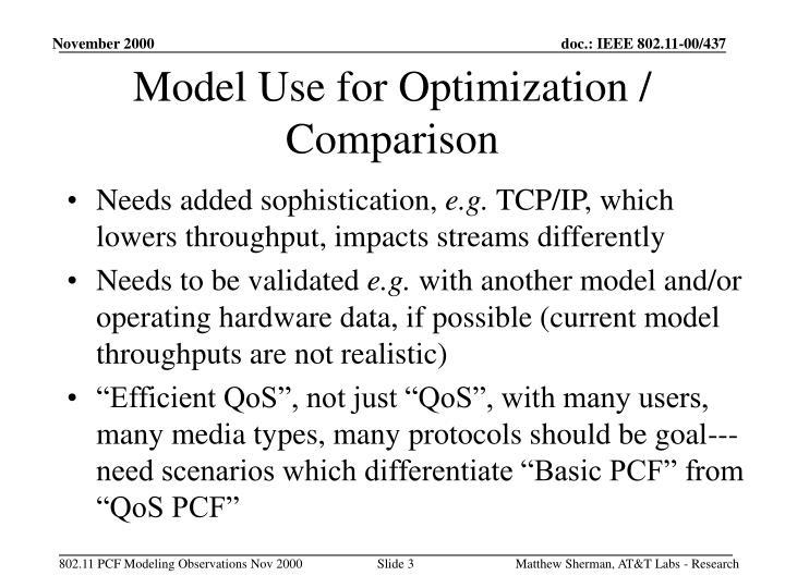 Model Use for Optimization / Comparison