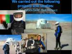 we carried out the following projects and studies the moonskin suit project