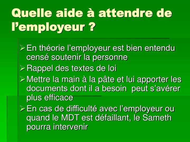 Quelle aide à attendre de l'employeur ?