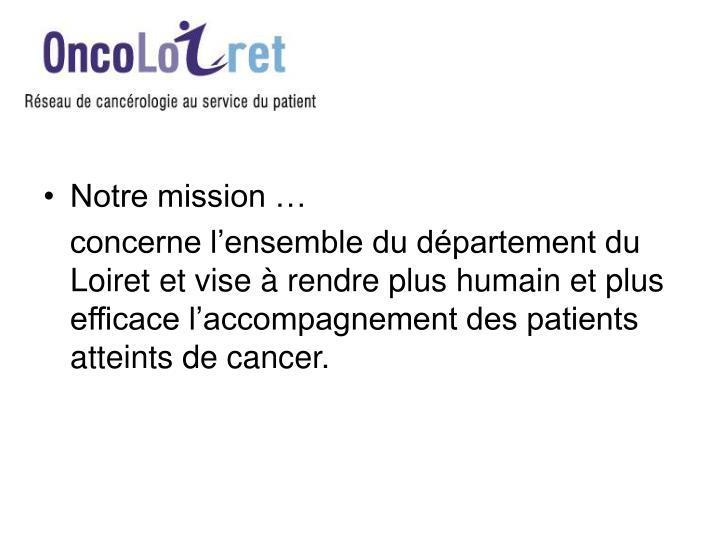 Notre mission …