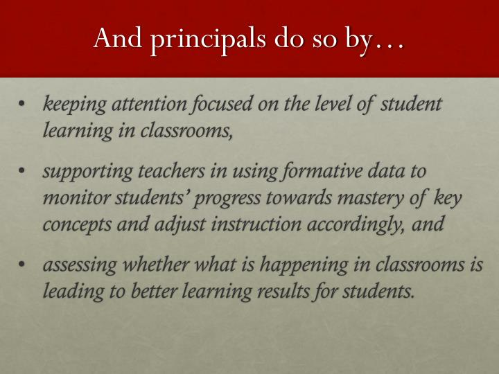And principals do so by…