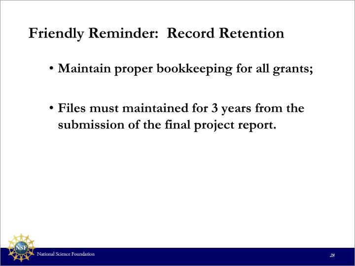 Friendly Reminder:  Record Retention
