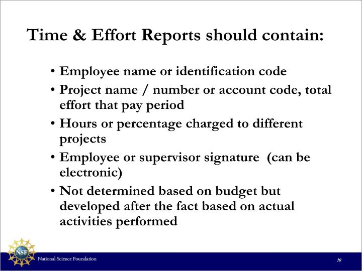 Time & Effort Reports should contain: