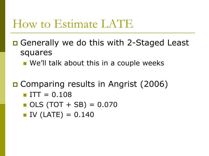 How to Estimate LATE