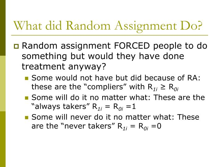 What did Random Assignment Do?