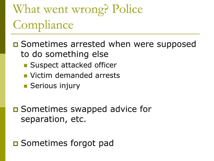 What went wrong? Police Compliance