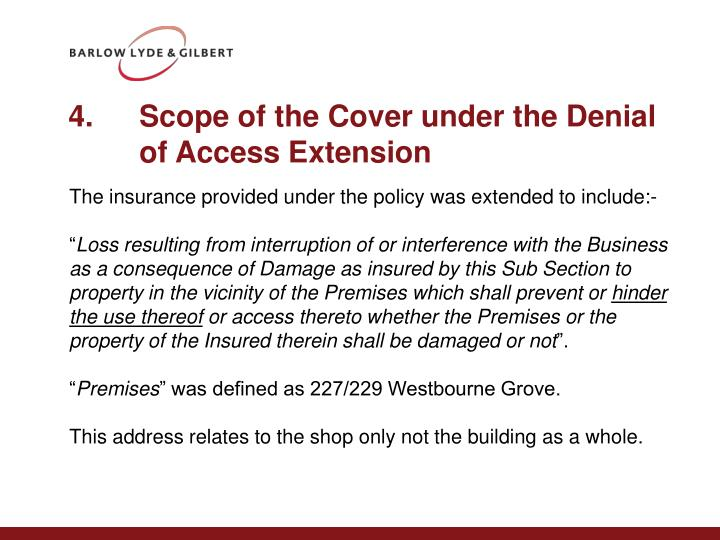 4.	Scope of the Cover under the Denial of Access Extension
