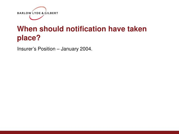 When should notification have taken place?