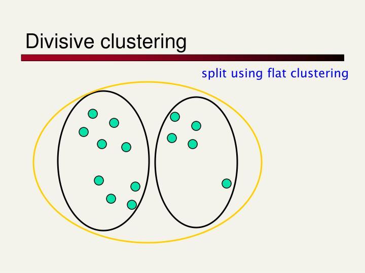 Divisive clustering