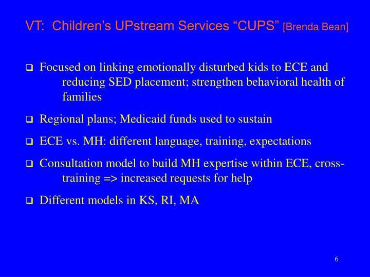 "VT:  Children's UPstream Services ""CUPS"""