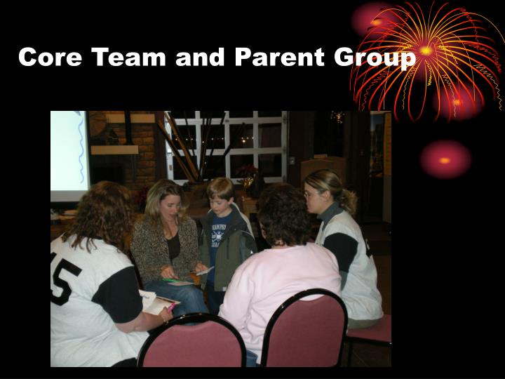 Core Team and Parent Group
