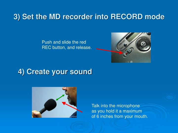 3) Set the MD recorder into RECORD mode