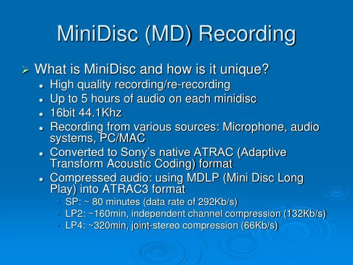 MiniDisc (MD) Recording