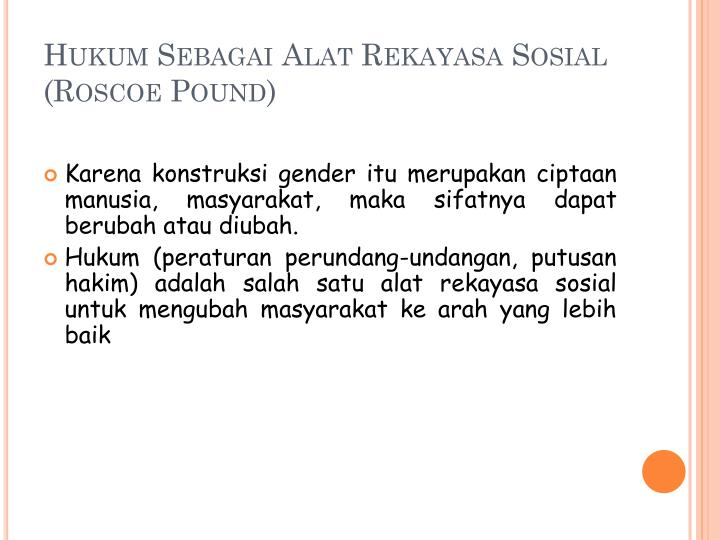 Hukum Sebagai Alat Rekayasa Sosial (Roscoe Pound)