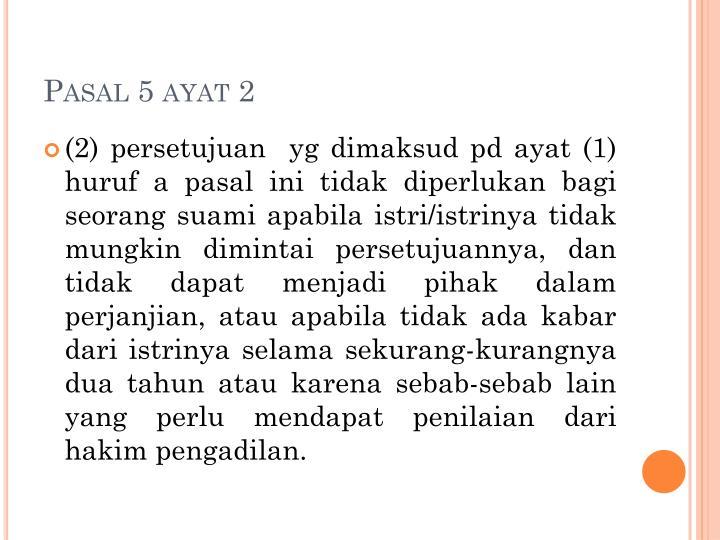 Pasal 5 ayat 2