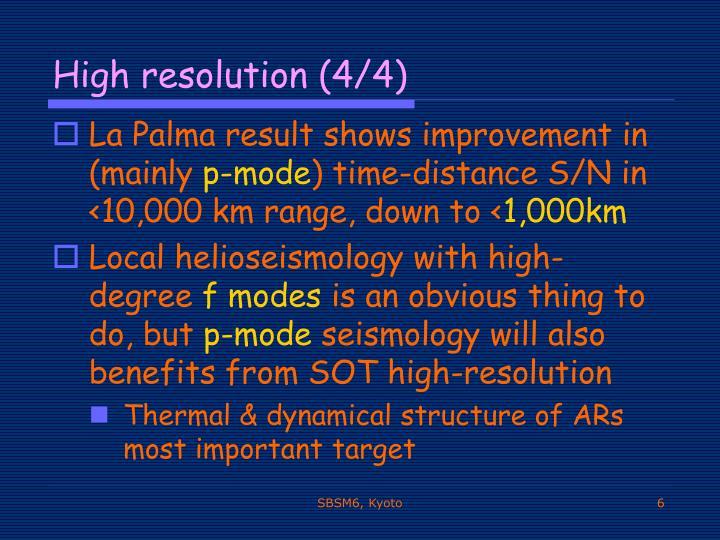 High resolution (4/4)
