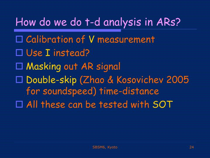 How do we do t-d analysis in ARs?