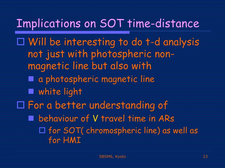 Implications on SOT time-distance