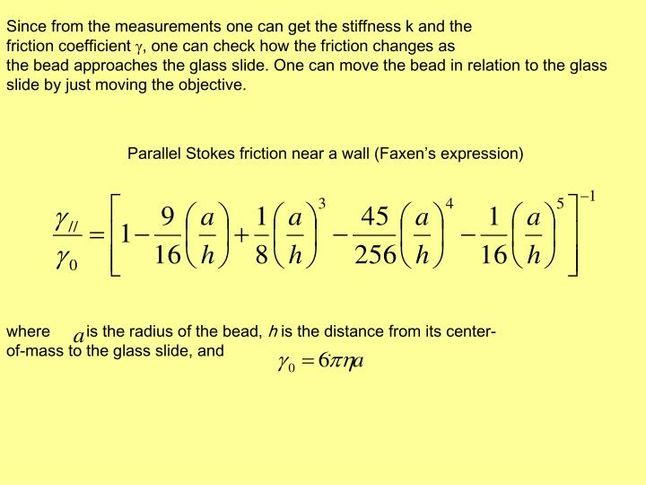 Since from the measurements one can get the stiffness k and the