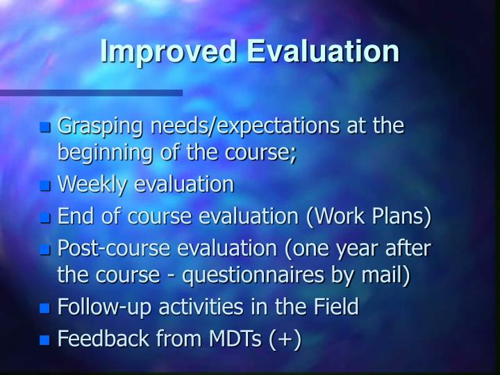 Improved Evaluation