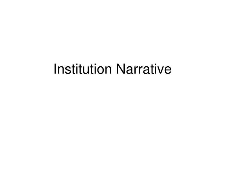 Institution Narrative