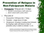 prevention of relapse in non falciparum malaria