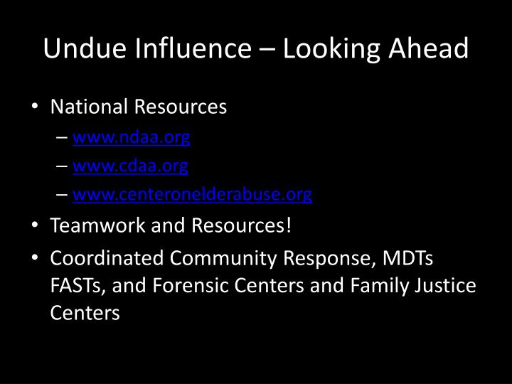 Undue Influence – Looking Ahead