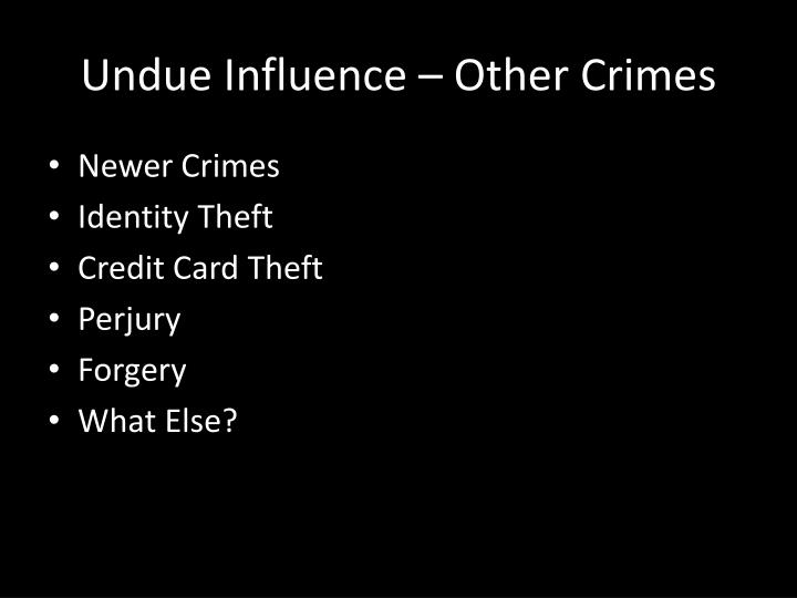Undue Influence – Other Crimes