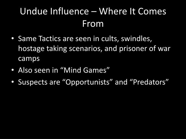 Undue Influence – Where It Comes From
