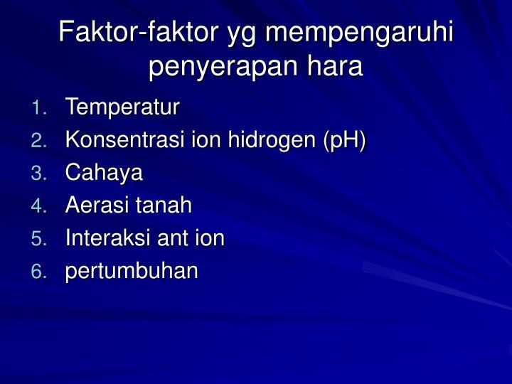 Faktor-faktor yg mempengaruhi penyerapan hara