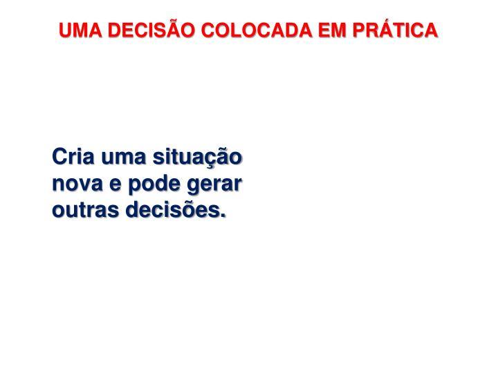 UMA DECISÃO COLOCADA EM PRÁTICA
