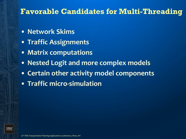 Favorable Candidates for Multi-Threading