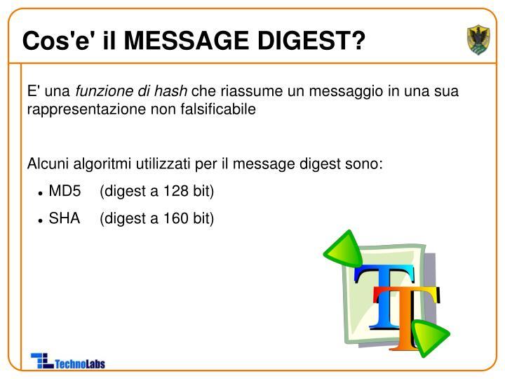 Cos'e' il MESSAGE DIGEST?