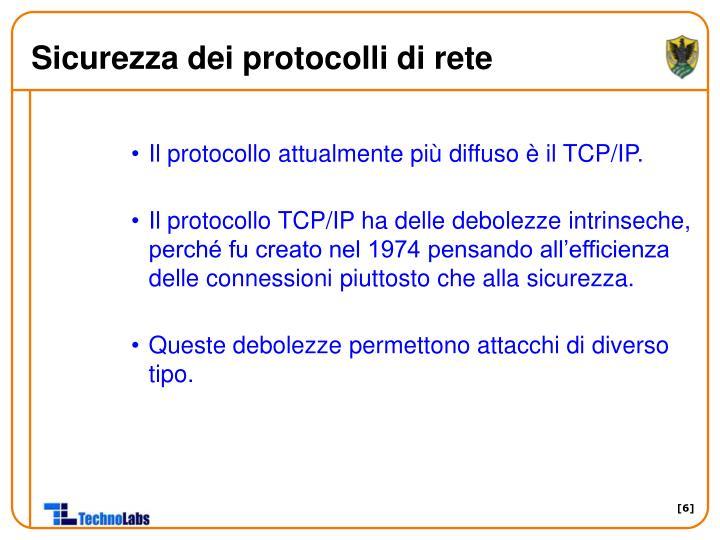 Il protocollo attualmente più diffuso è il TCP/IP.