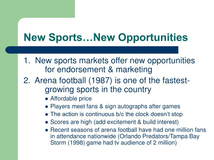 New Sports…New Opportunities