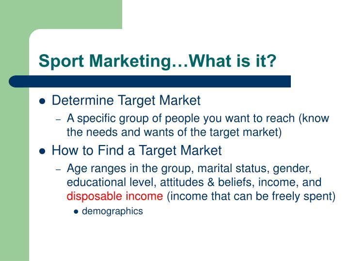Sport Marketing…What is it?