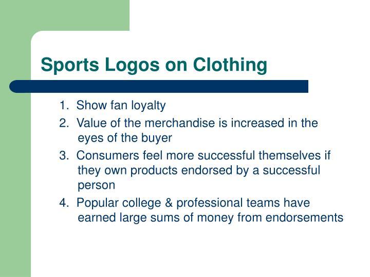 1.  Show fan loyalty