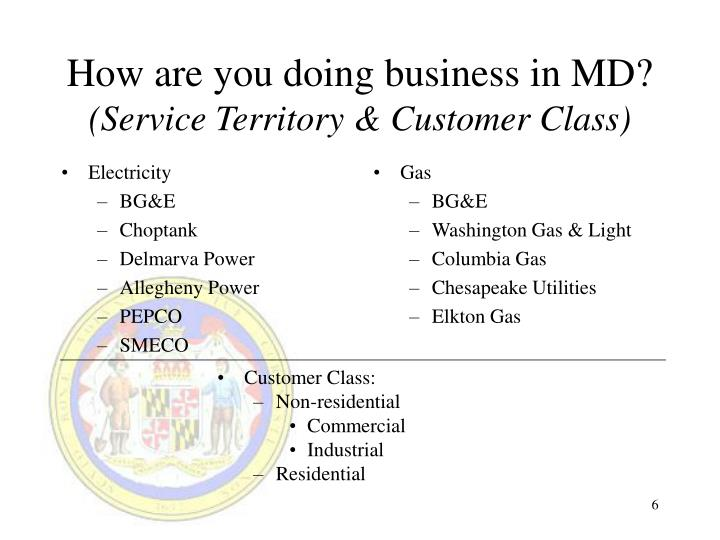 How are you doing business in MD?