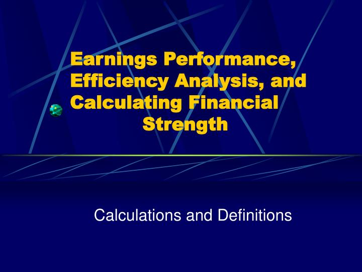 Earnings performance efficiency analysis and calculating financial strength