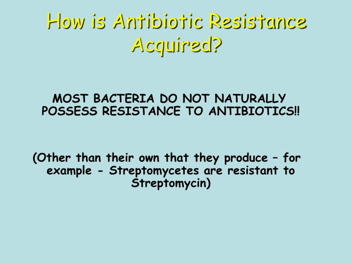 How is Antibiotic Resistance Acquired?