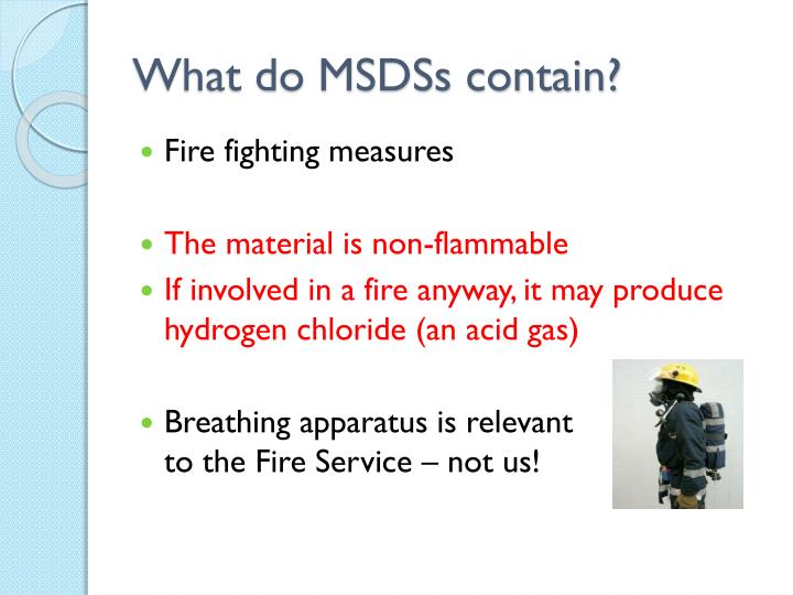 What do MSDSs contain?